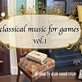 Classical music for Games vol.
