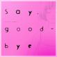 Say,good-bye : 2