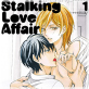 Stalking Love Affair 1【単話】