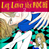 Leg Lover the Pochi レグ・ラバ・ザ・ポチ